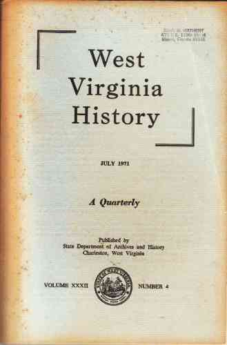 Image for West Virginia History, A Quarterly, Vol XXXII July 1971, Number 4