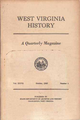 Image for West Virginia History, A Quarterly Magazine, Vol XXVII, October 1965, Number 1