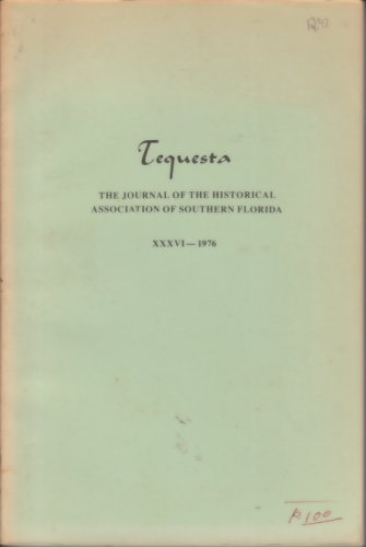 Image for TEQUESTA THE JOURNAL OF THE HISTORICAL ASSOCIATION OF SOUTHERN FLORIDA 1976 XXXIV