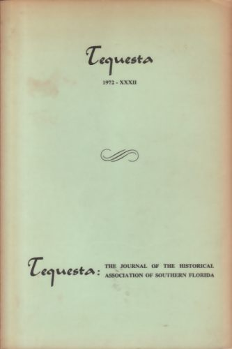 Image for TEQUESTA THE JOURNAL OF THE HISTORICAL ASSOCIATION OF SOUTHERN FLORIDA 1972 XXXII