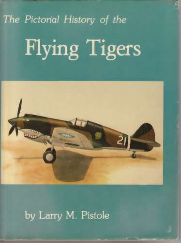 Image for Pictorial History of the Flying Tigers (Author Signed)