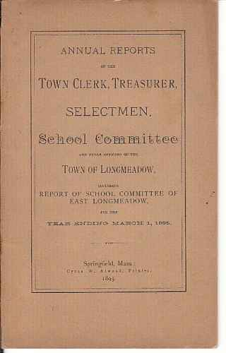 Image for Annual Reports of the Town Clerk, Treasurer, Selectmen, School Committee and other Officers of th town of Longmeadow, including Report of school committee of East Longmeadow, for the year ending March 1, 1895