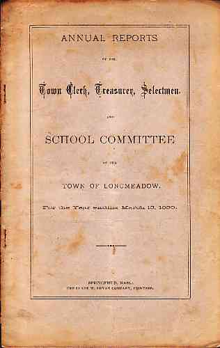 Image for Annual Reports of the Town Clerk, Treasurer, Selectmen, School Committee, and other Officers of th town of Longmeadow, including Report of school committee of East Longmeadow, for the year ending March 15, 1880