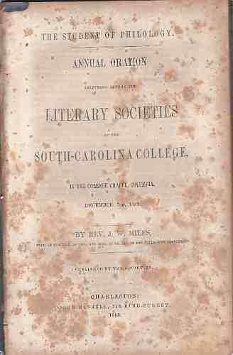 Image for The student of philology. Annual oration delivered before the literary societies of the South-Carolina college ... December 7th, 1852.