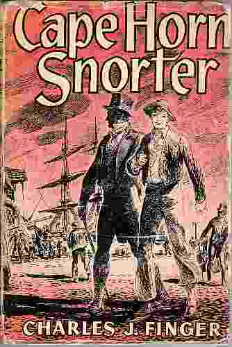 Image for Cape Horn Snorter  a Story of the War of 1812, and of Gallant Days With Captian Porter of the U.S. Frigate, Essex
