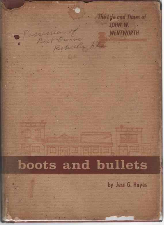 Image for Boots & Bullets the Life & Times Of John G. Wentworth