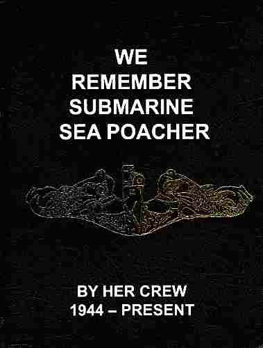 Image for We Remember Submarine Sea Poacher By Her Crew 1944-Present