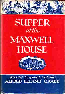 Image for Supper at the Maxwell House A novel of recaptured Nashville. (Author Signed)