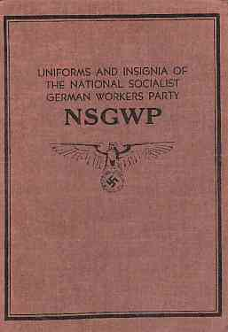 Image for Uniforms and Insignia of the National Socialist German Workers Party NSGWP.