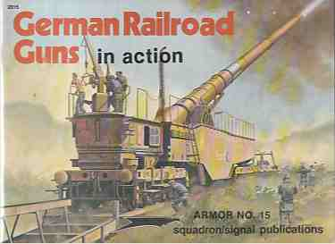 Image for German Railroad Guns in Action. Armor #15.