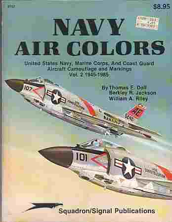 Image for Navy Air Colors,   United States Navy, Marine Corps, and Coast Guard Aircraft Camouflage and Markings, Vol. 2, 1945-1985 - Specials series