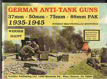 Image for German Anti-Tank Guns , 37Mm, 50Mm, 75Mm, 88Mm Pak, 1935-1945 : Without Self-Propelled Mountings