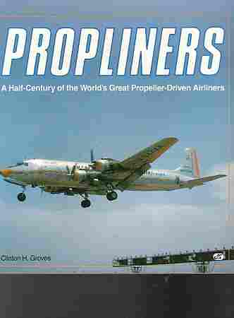 Image for Propliners  A Half-Century of the World's Great Propeller-Driven Airliners
