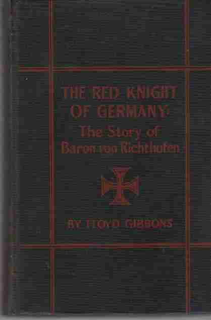 Image for The Red Knight of Germany;  The story of Baron von Richthofen, Germany's great war bird (Author Signed)