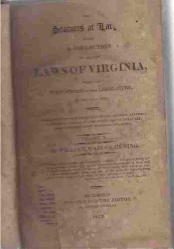 Image for The Statutes At Large; Being a Collection of all the Laws of Virginia from the First Session of the Legislature in 1619. Vol X, 1779-1781