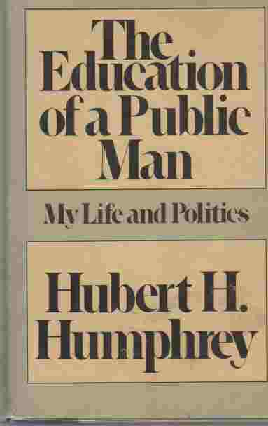 Image for The Education of a Public Man  My Life and Politics  (Author Signed)