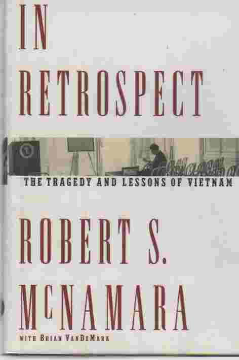 Image for In Retrospect  The Tragedy and Lessons of Vietnam (Author Signed)