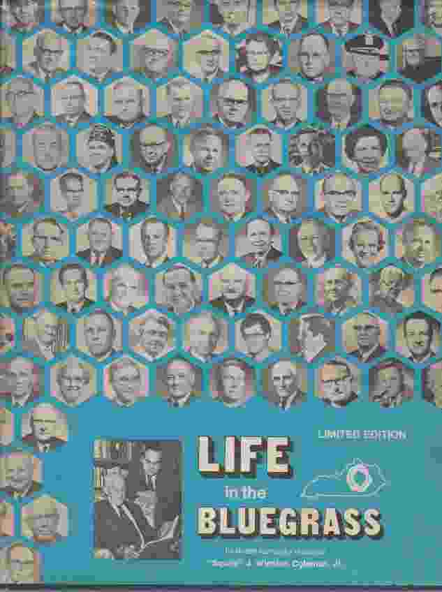 Image for Life in the Bluegrass  an Intimate Look Into the Lives of Those Who Make Things Happen in the World Famous Bluegrass