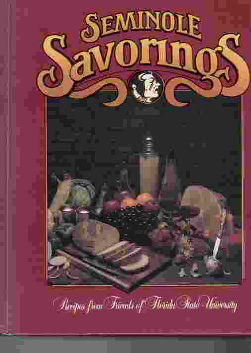 Image for Seminole Savorings  Recipes from friends of Florida State University
