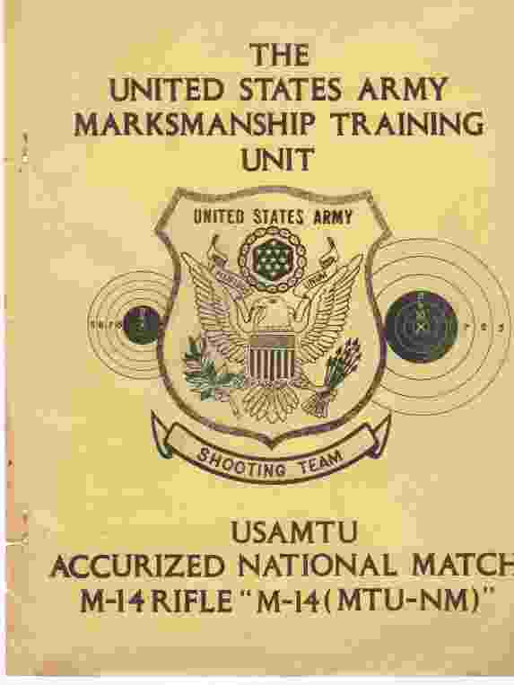 Image for The United States Army Marksmanship Training Unit, Accurized National Match, M-14 Rifle
