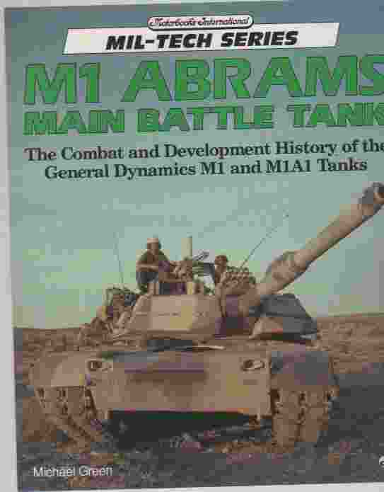 Image for M1 Abrams Main Battle Tank  The Combat and Development History of the General Dynamics M1 and M1A1 Tanks
