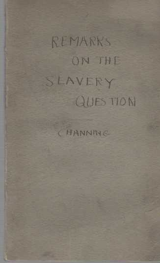 Image for Remarks on the Slavery Question In a Letter to Jonathan Phillips, Esq.