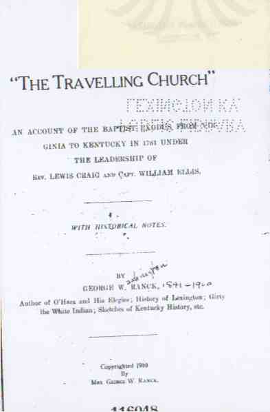 Image for The Travelling Church An account of the Baptist Exodus from Virginia to Kentucky in 1781 under the leadership of rev. Lewis Craig and capt. William Ellis, with Historical Notes