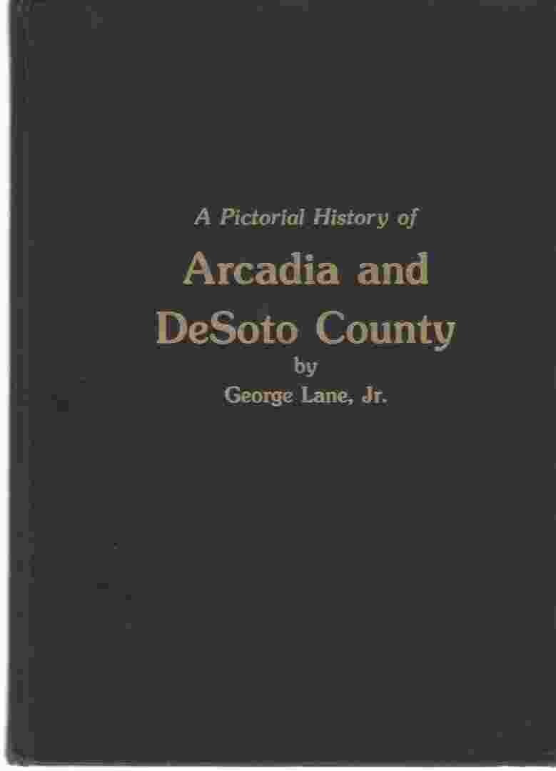 Image for A Pictorial History of Arcadia and DeSoto County, Florida
