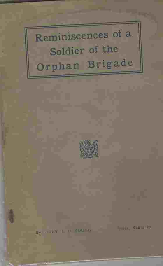 Image for Reminiscences of a soldier of the Orphan brigade,