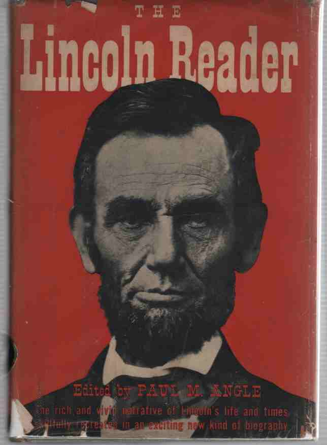 Image for The Lincoln Reader The rich and vivid narrative of Lincoln's life and times skillfully recreated in an exciting new kind of biography