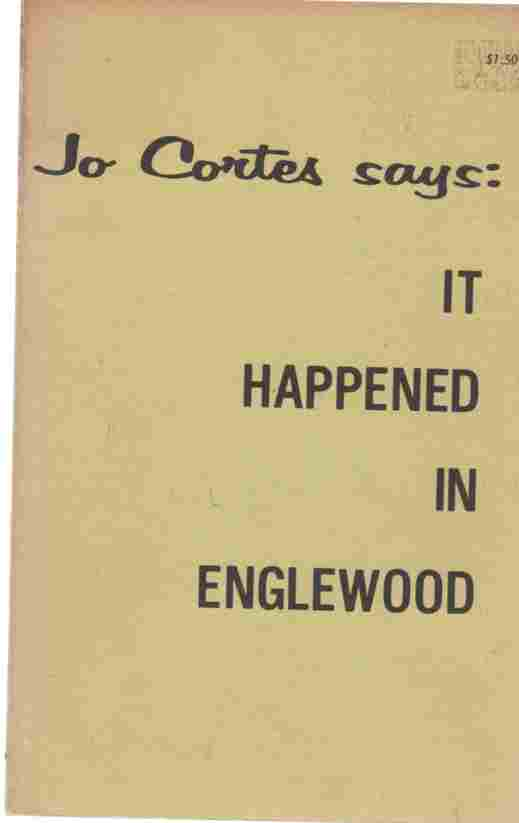 Image for Jo Cortes says: It Happened in Englewood