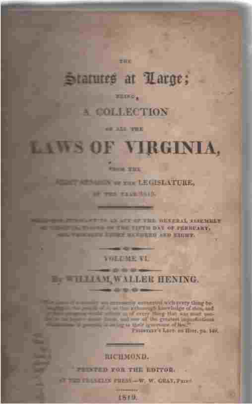 Image for The Statutes At Large; Being a Collection of all the Laws of Virginia from the First Session of the Legislature in 1619.  Vol VI, 1748-1755