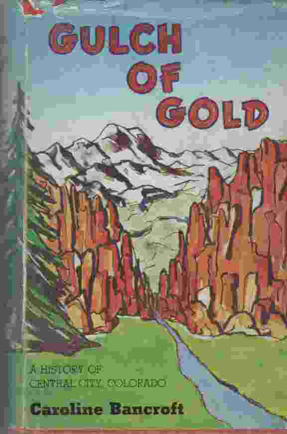 Image for Gulch of Gold, A history of Central City, Colorado