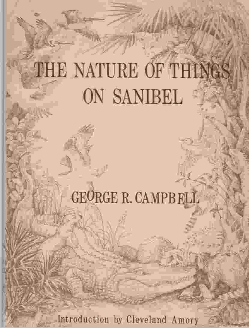 Image for The Nature of Things on Sanibel  A Discussion of the Animal & Plant Life of Sanibel Island