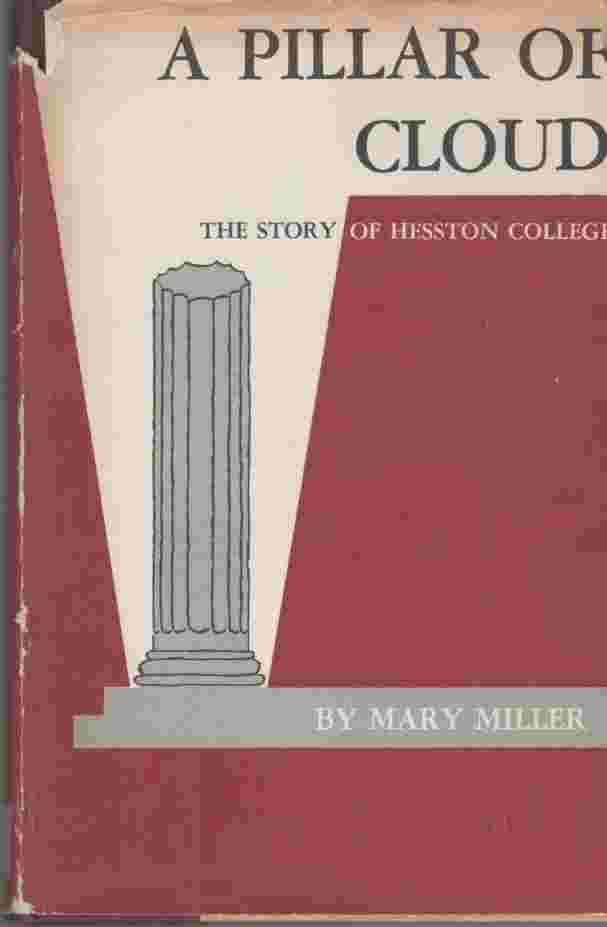Image for A pillar of cloud;  The story of Hesston College, 1909-1959