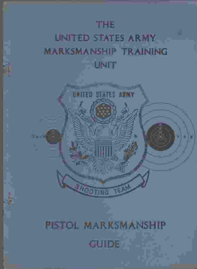 Image for The United States Army Marksmanship Unit, Pistol Marksmanship Guide