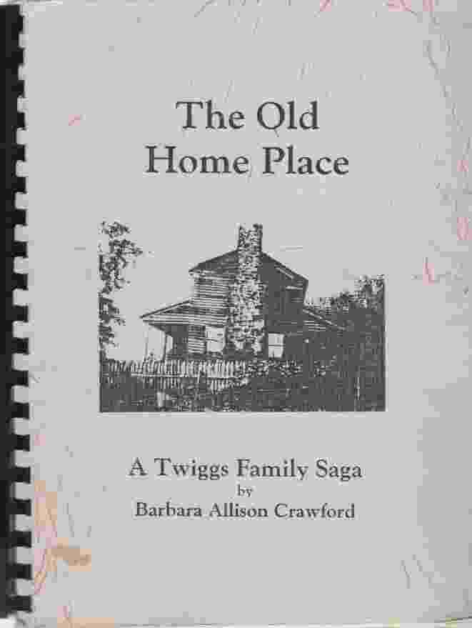 Image for The Old Home Place, A Twiggs Family Saga