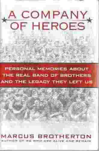 Image for A Company of Heroes   Personal Memories about the Real Band of Brothers and the Legacy They Left Us