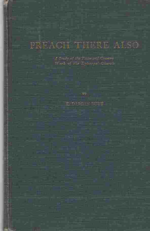 Image for Preach there also;  A study of the town and country work of the Episcopal Church