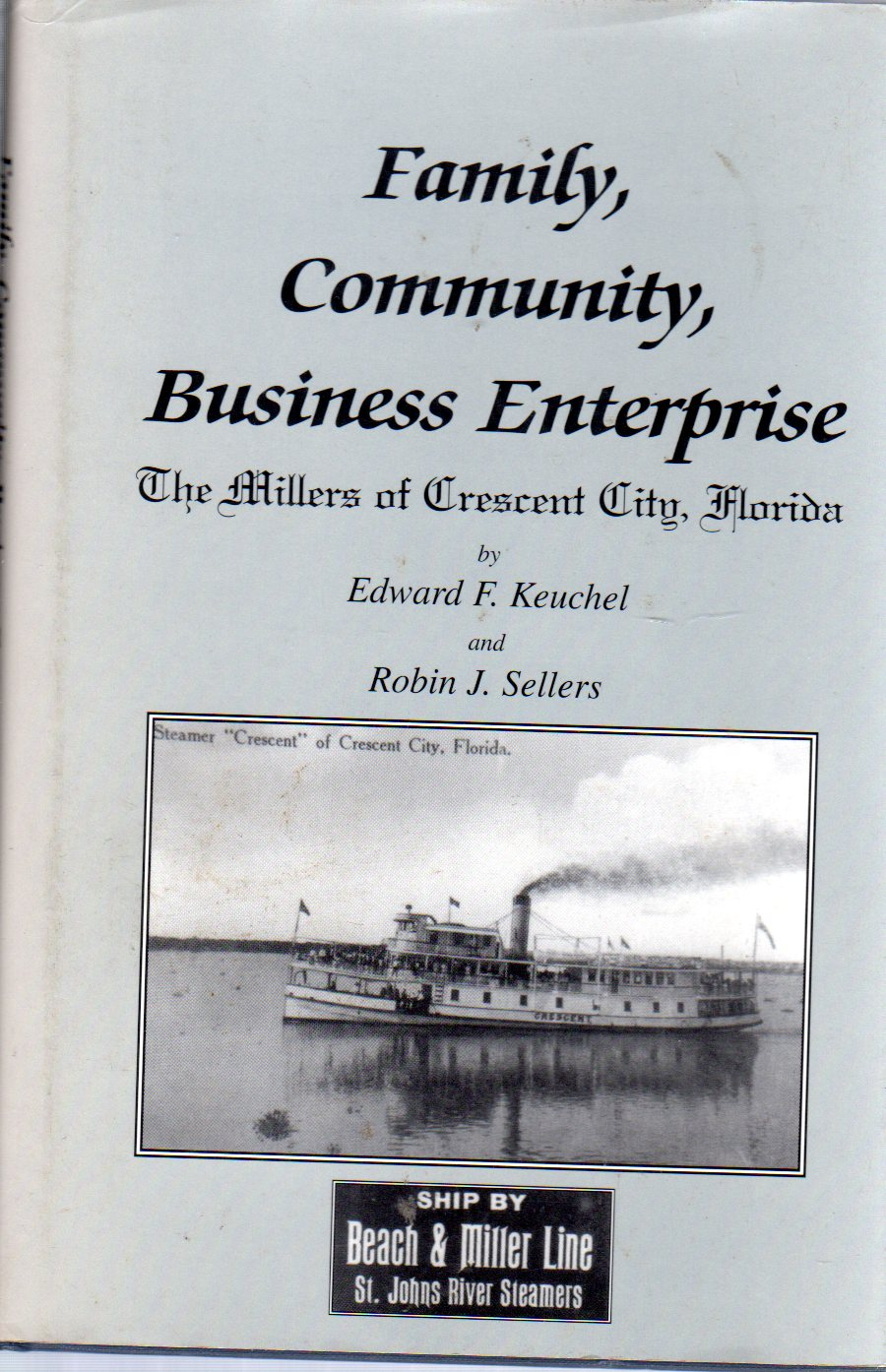 Image for Family, Community, Business Enterprise  The Millers of Crescent City, Florida
