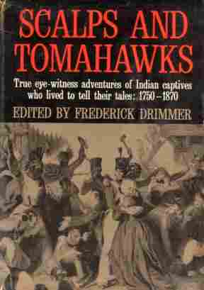 Image for Scalps and Tomahawks, Narratives of Indian Captivity