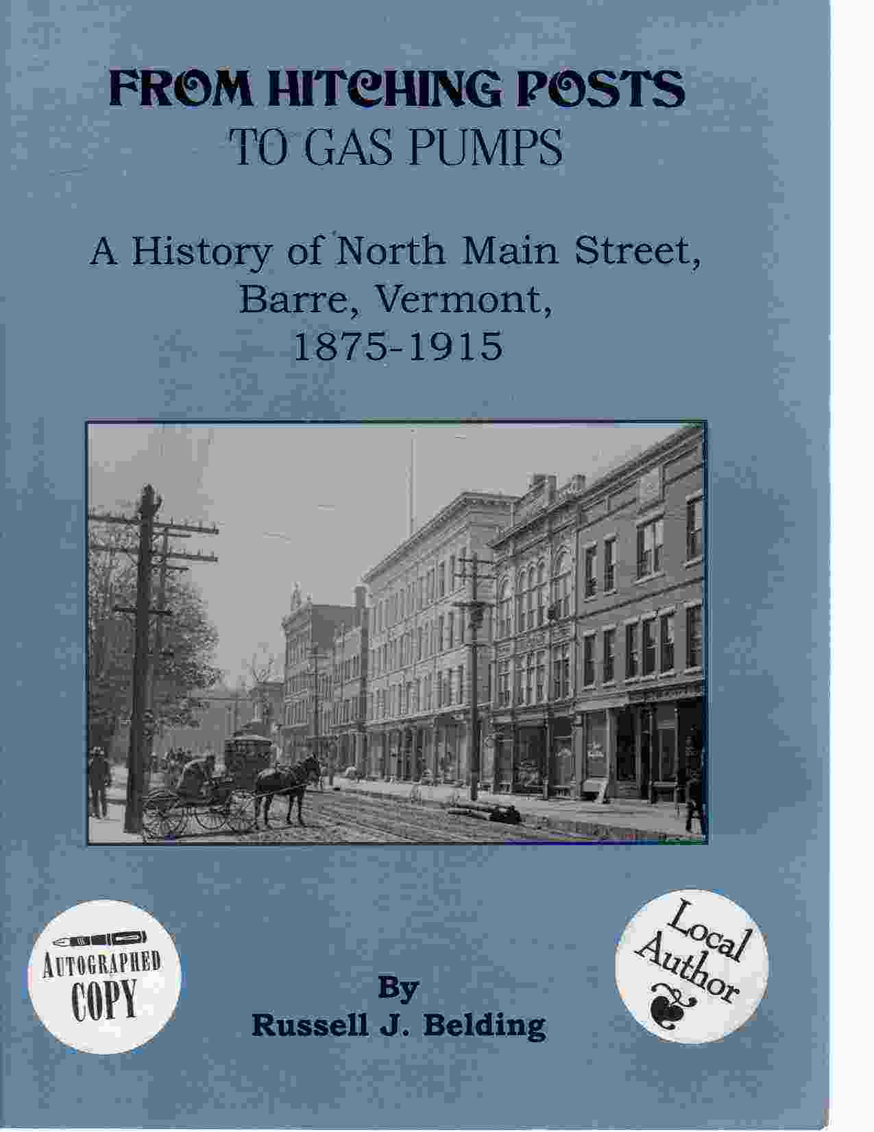 Image for From Hitching Posts to Gas Pumps   A History of North Main Street, Barre, Vermont, 1875-1915