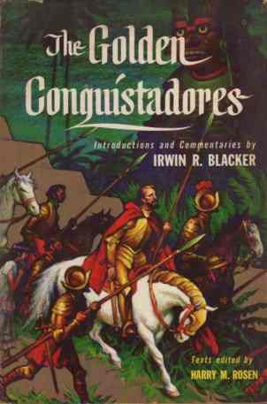 Image for The golden conquistadores; texts edited by Harry M. Rosen.