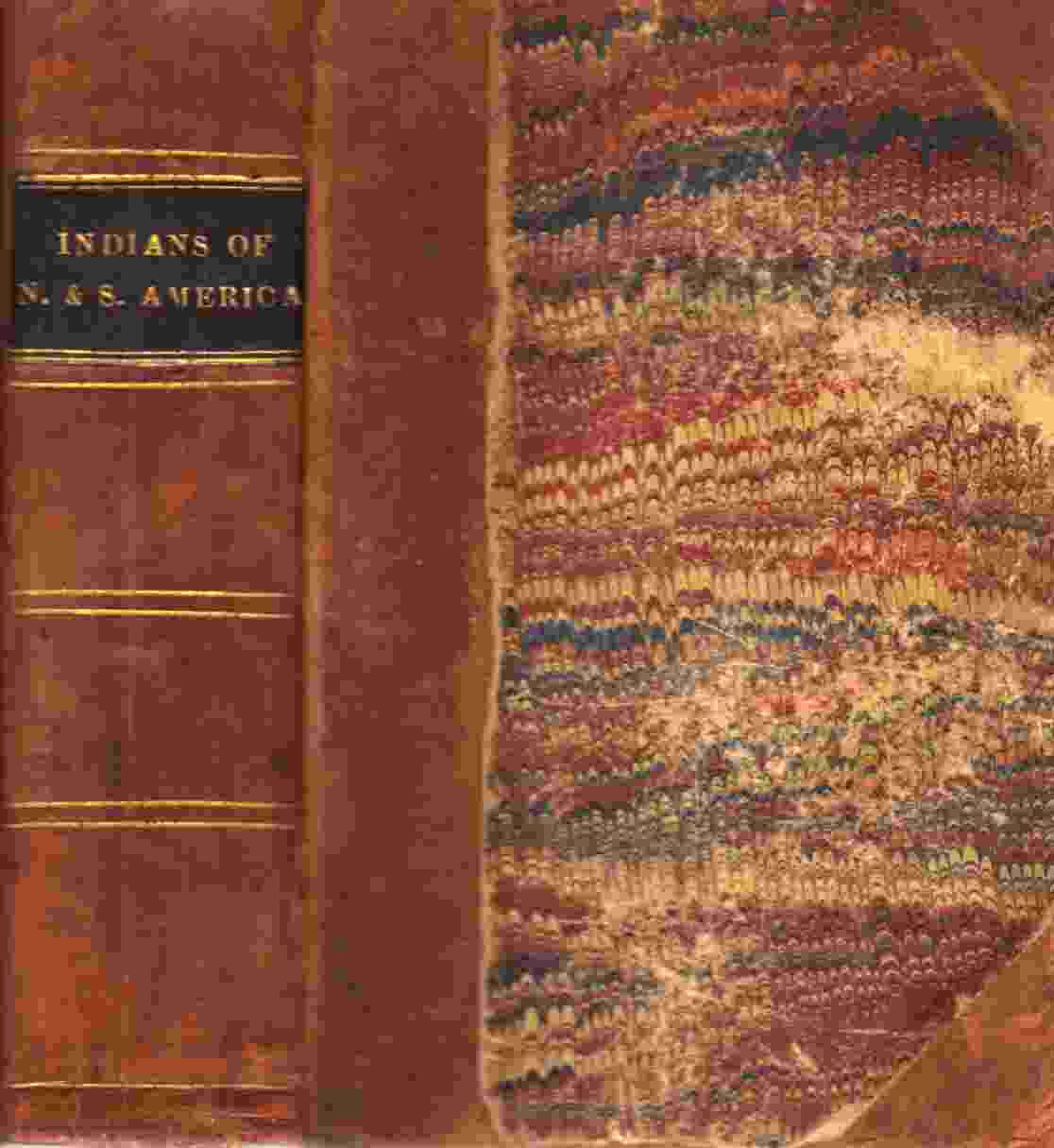 Image for The Indian Races of North and South America. Comprising and account of the principal Aboriginal Races; a description their National Customs, Mythology, and Religious ceremonies; the history of their most powerful tribes, and of their celebrated Chiefs....
