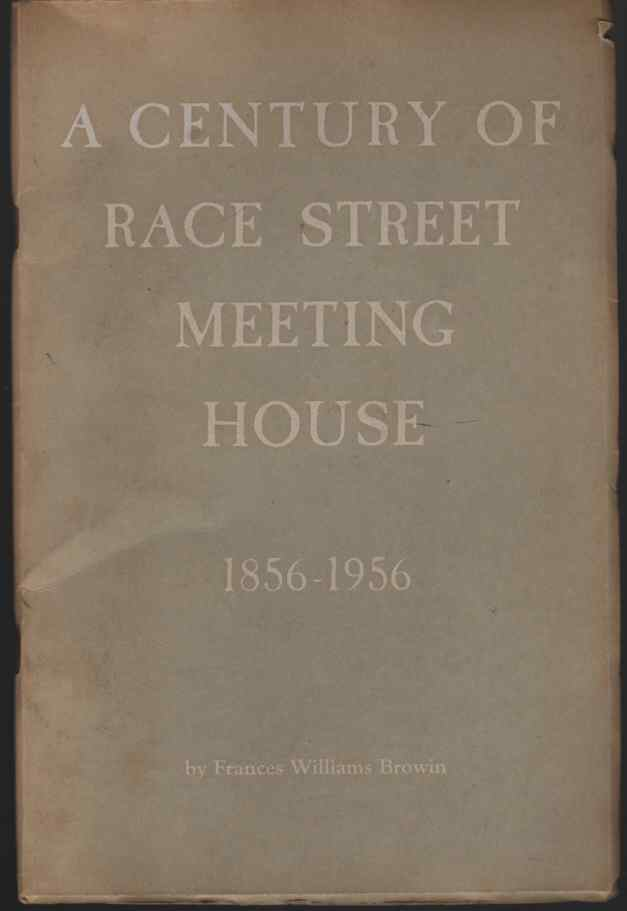 Image for A Century of Race Street Meeting House 1856-1956