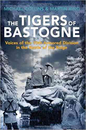 Image for The Tigers of Bastogne  Voices of the 10th Armored Division in the Battle of the Bulge