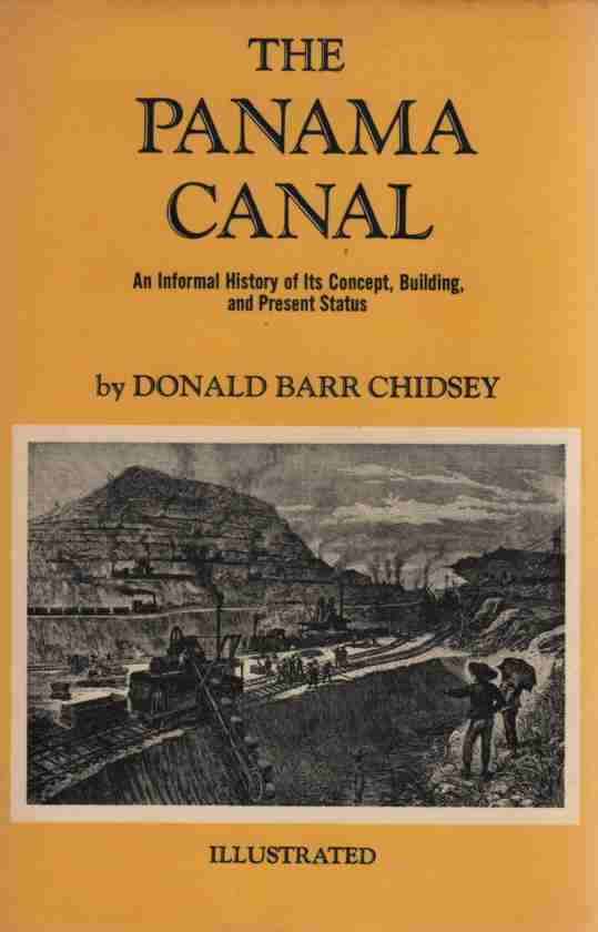 Image for The Panama Canal  An Informal History of Its Concept, Building, and Present Status
