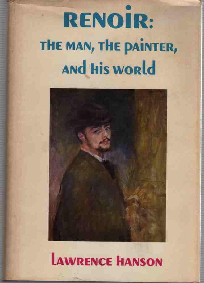 Image for Renoir  the man, the painter, and his world