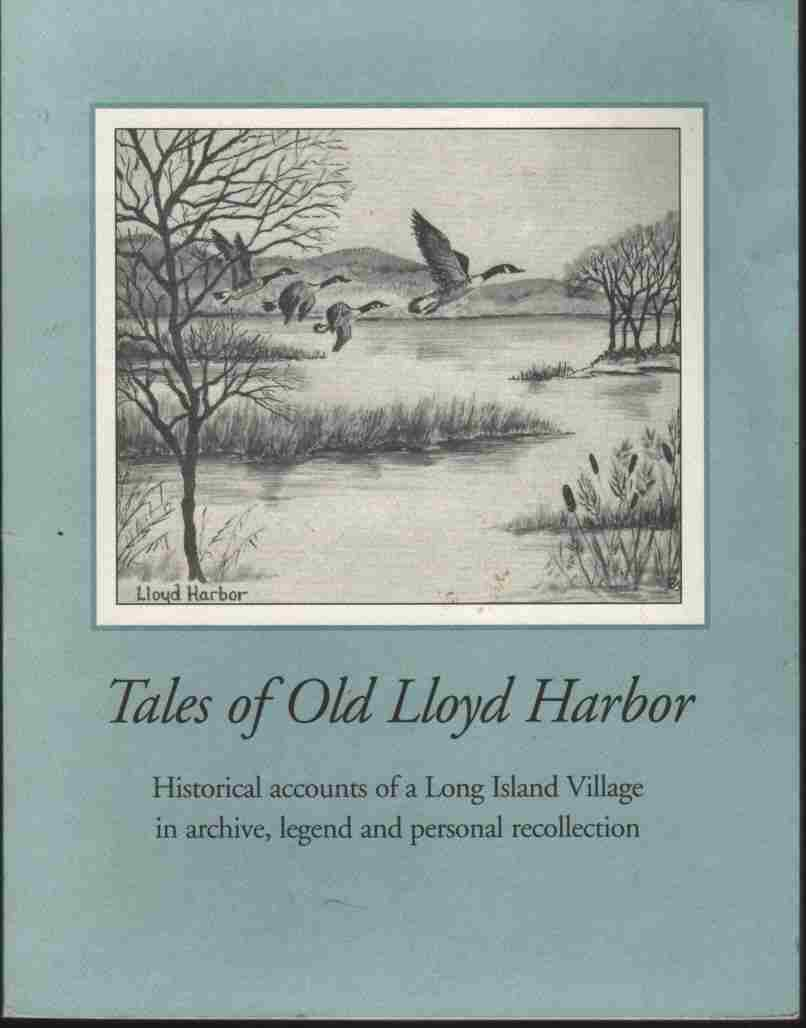 Image for Tales of Old Lloyd Harbor Historical Accounts of a Long Island Village in Archive, Legend, and Personal Recollection
