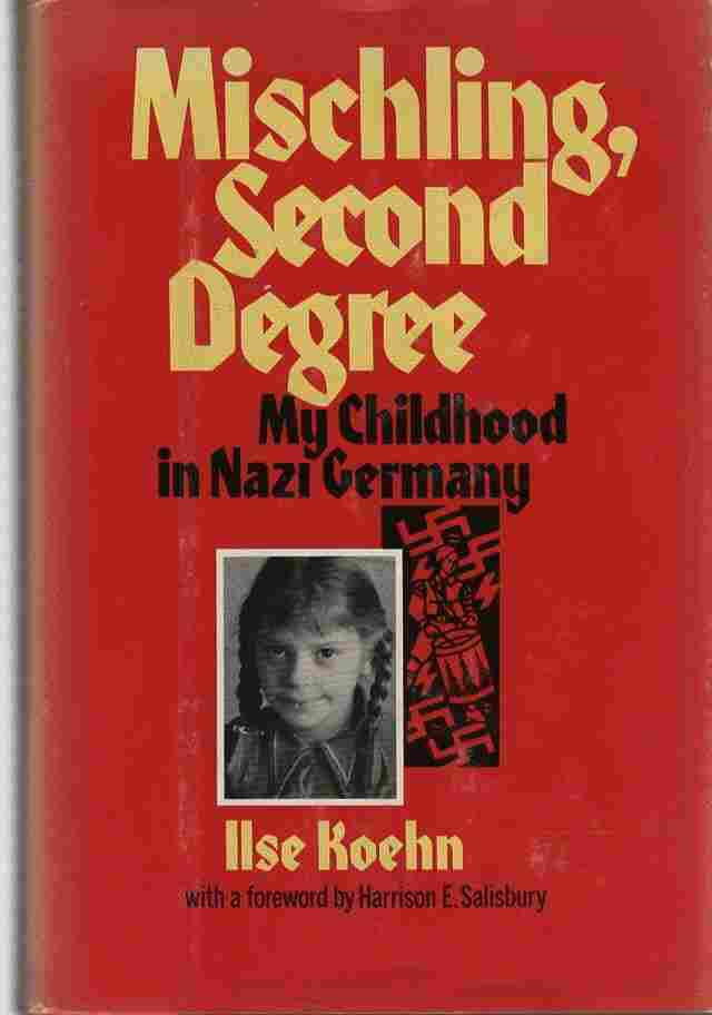Image for Mischling, Second Degree My Childhood in Nazi Germany